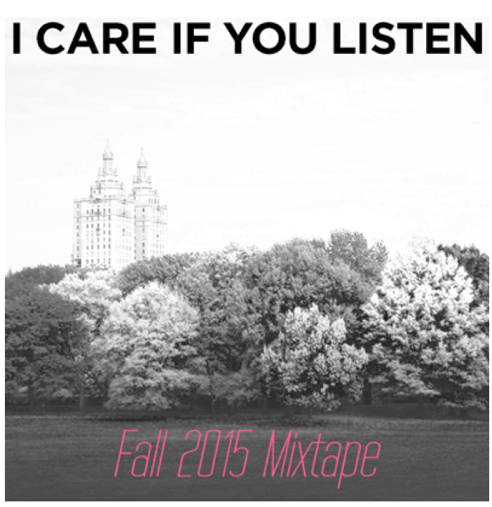 I Care If You Listen MixTape 2015